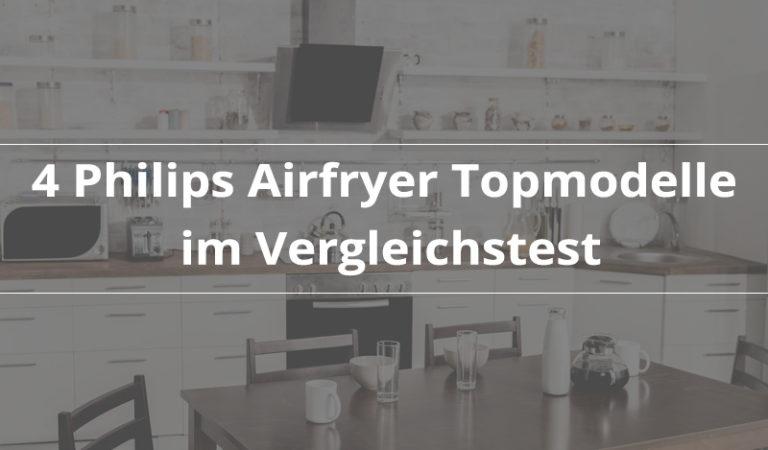 Philips Airfryer im Vergleichstest